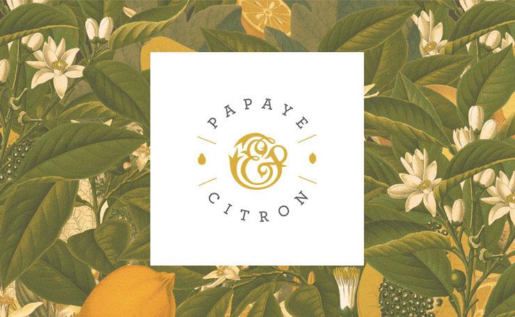 PAPAYE & CITRON